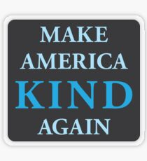 Make America Kind Again Transparent Sticker
