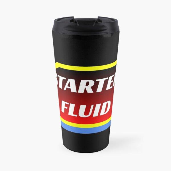 Starter Fluid = Coffee Travel Mug