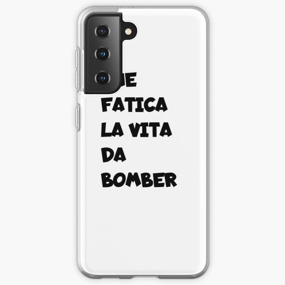 Che Fatica The Vita Da Bomber   Case & Skin for Samsung Galaxy