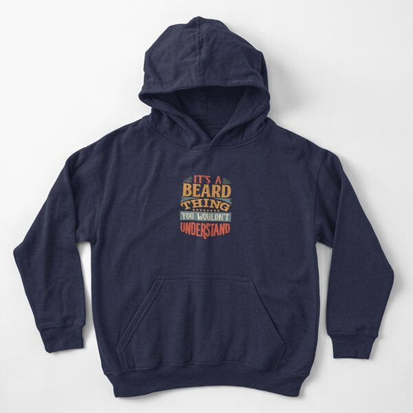 Beard Family Name -  It's A Beard Thing You Wouldn't Understand Kids Pullover Hoodie