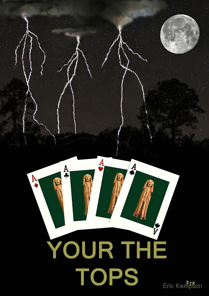 Four Aces Your the Tops by Eric Kempson