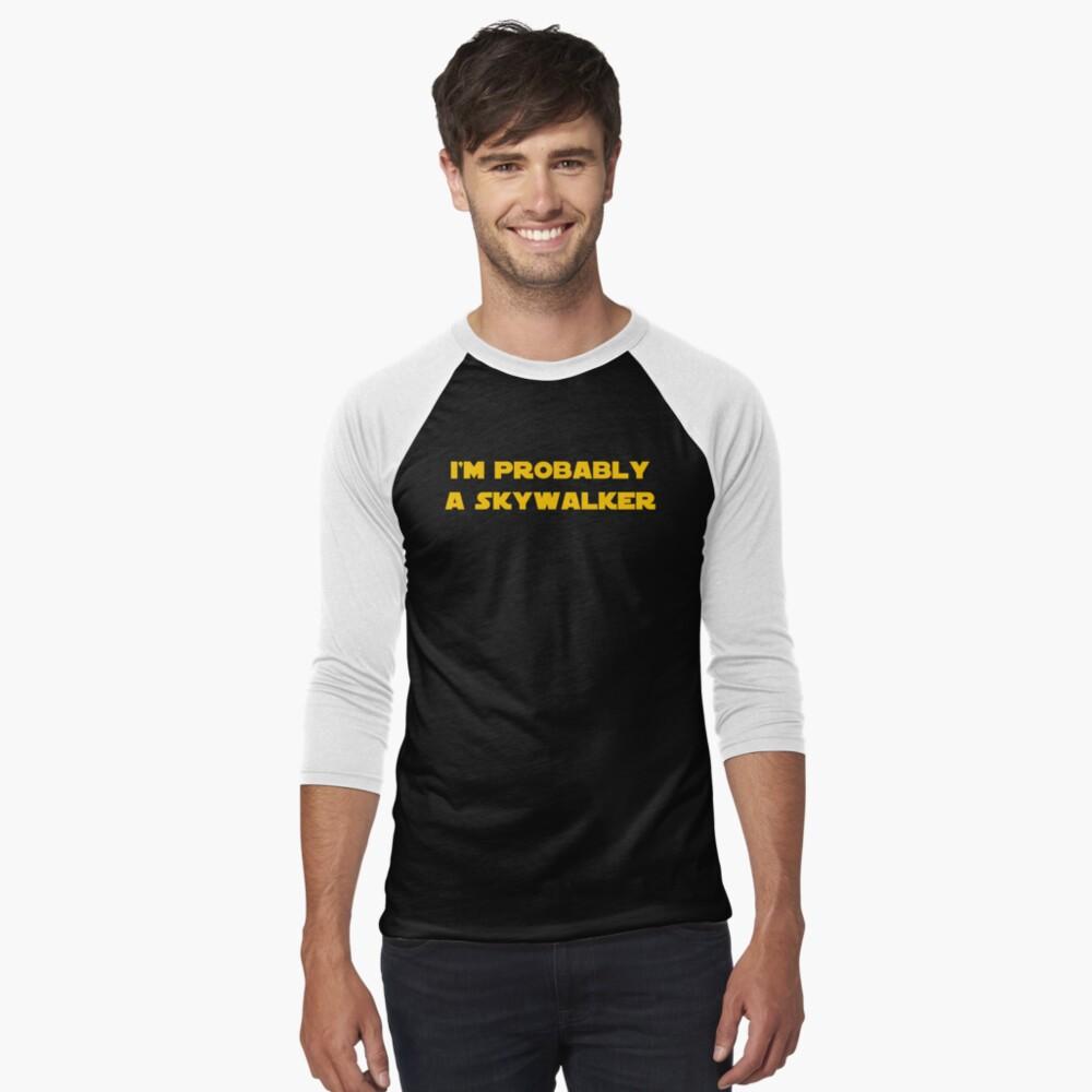 I'm Probably a Skywalker Baseball ¾ Sleeve T-Shirt