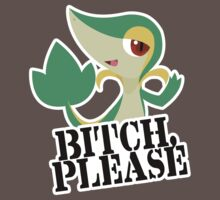 Snivy - Bitch, Please