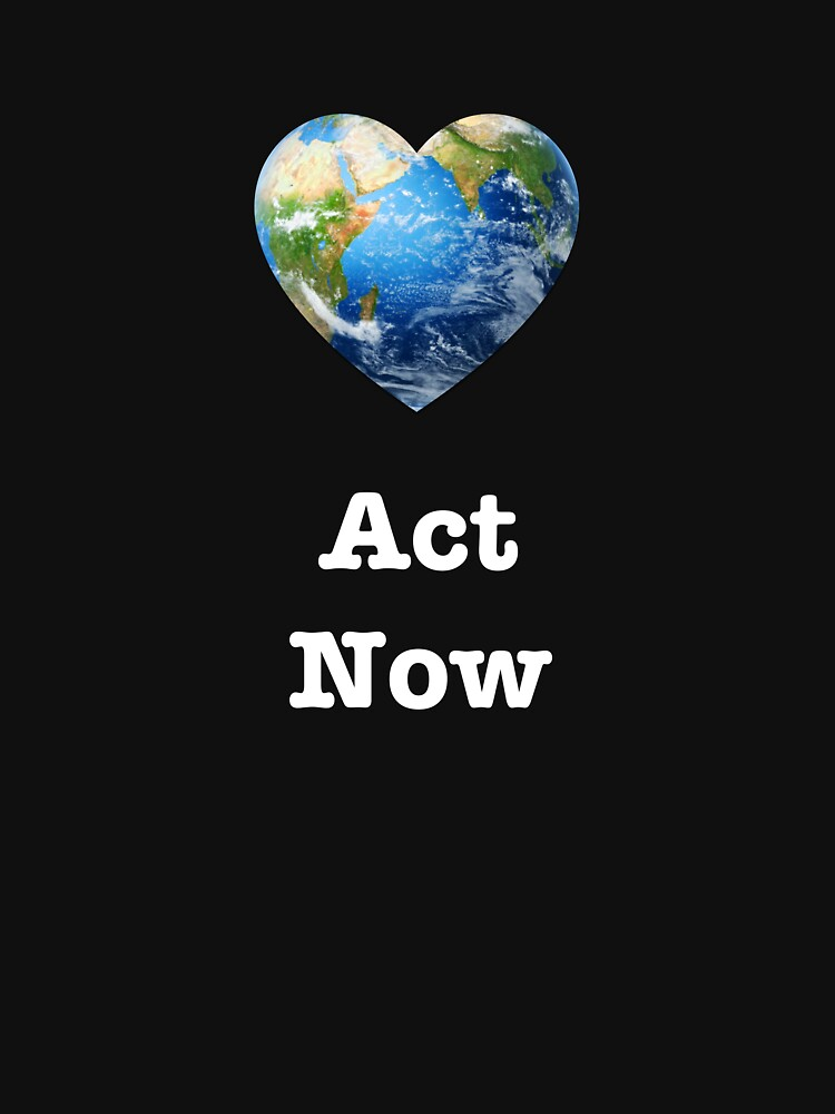 Act Now (white text) - climate change by neanda