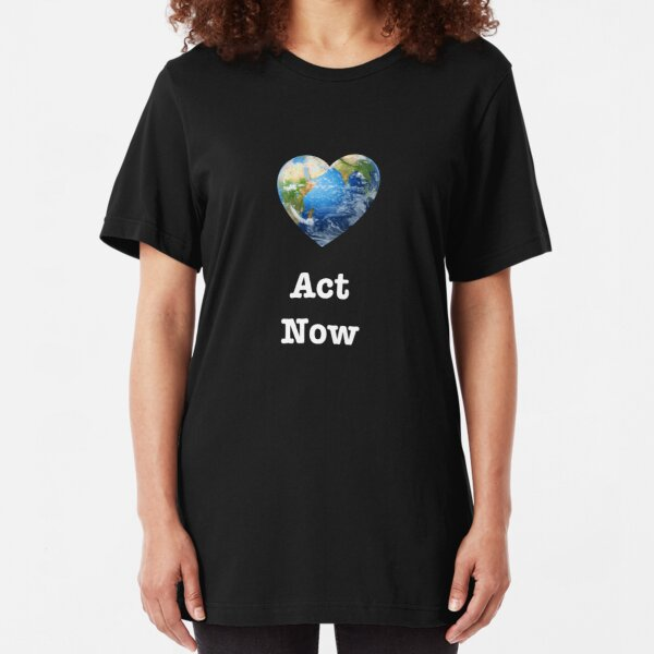Act Now (white text) - climate change Slim Fit T-Shirt
