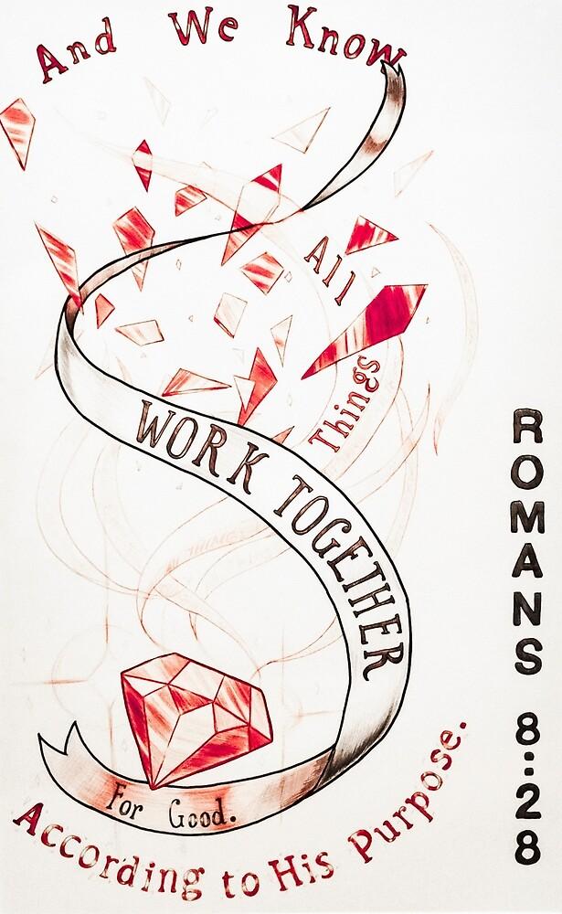 Romans 8:28 by AnnVolans