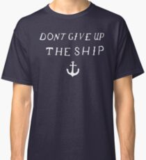 Don't Give Up The Ship Classic T-Shirt