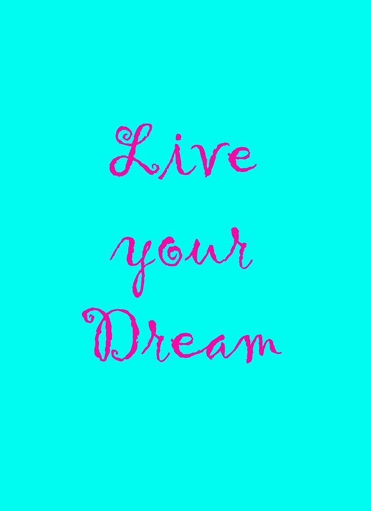 live your dream pink! by EdOlini