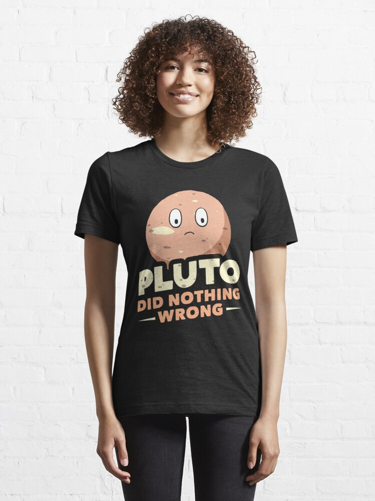 Alternate view of Pluto Did Nothing Wrong Essential T-Shirt