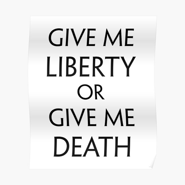 Give me Liberty, or Give me Death (Black) Poster