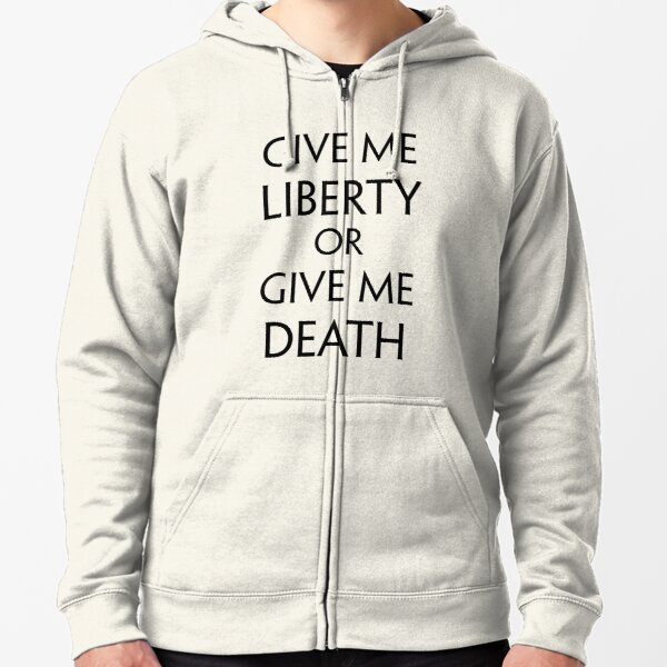Give me Liberty, or Give me Death (Black) Zipped Hoodie