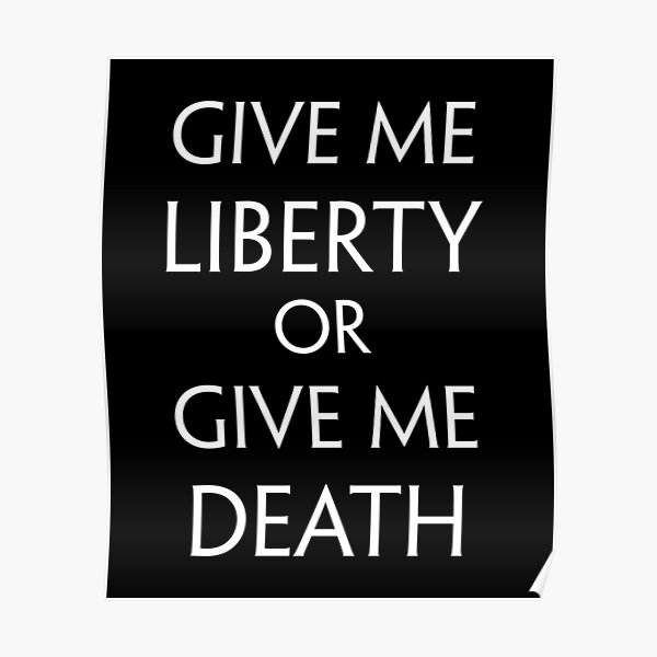 Give me Liberty, or Give me Death (White) Poster