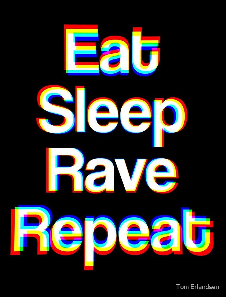 Eat Sleep Rave Repeat (Chromatic) by Thomas Erlandsen
