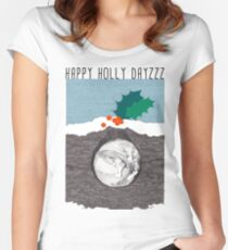 Happy holly dayzzz Fitted Scoop T-Shirt