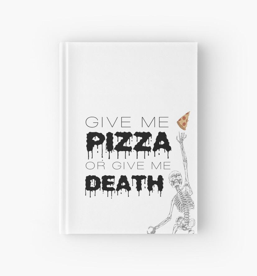 Give Me Pizza Or Give Me Death by buttermybooks