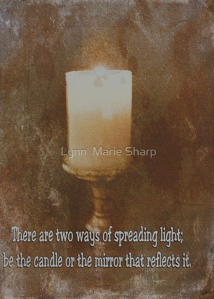There Are Two Ways of Spreading Light by Marie Sharp