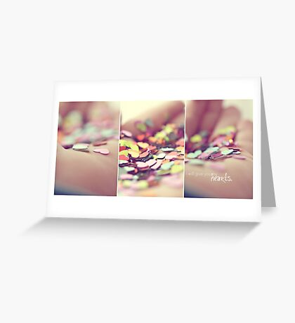 i will give you my hearts. Greeting Card