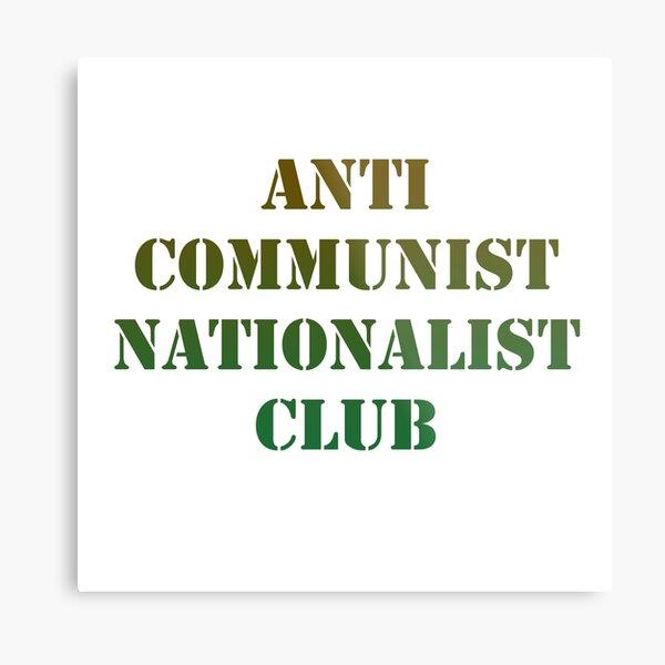 Anti Communist Nationalist Club Metal Print