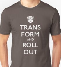 Transform and Roll Out T-Shirt