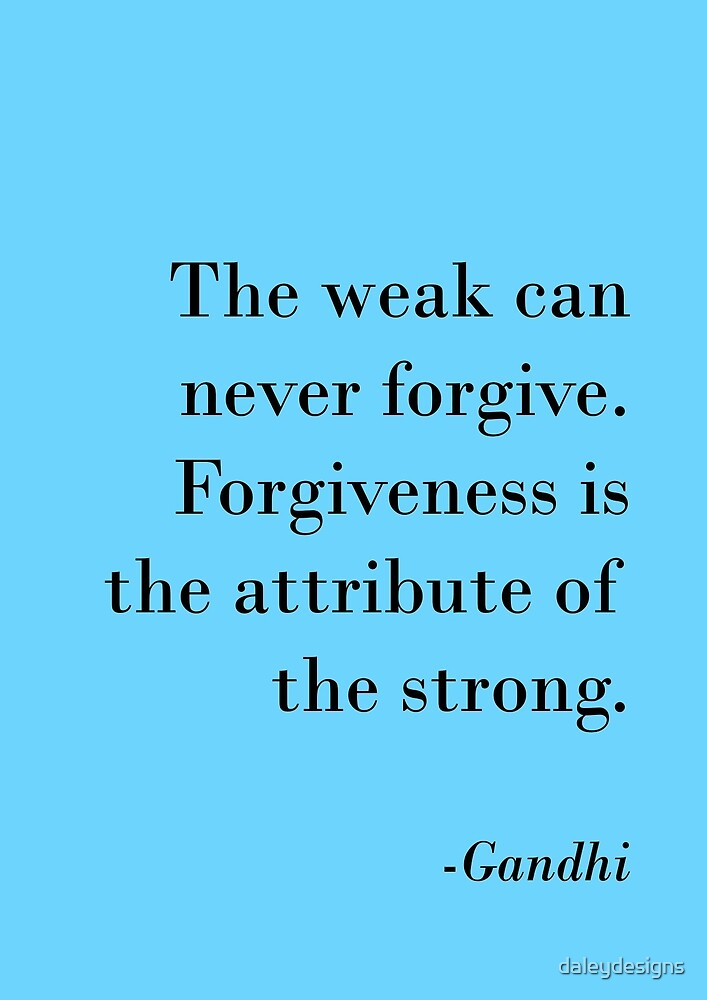 Gandhi Quote 'Forgiveness' by daleydesigns