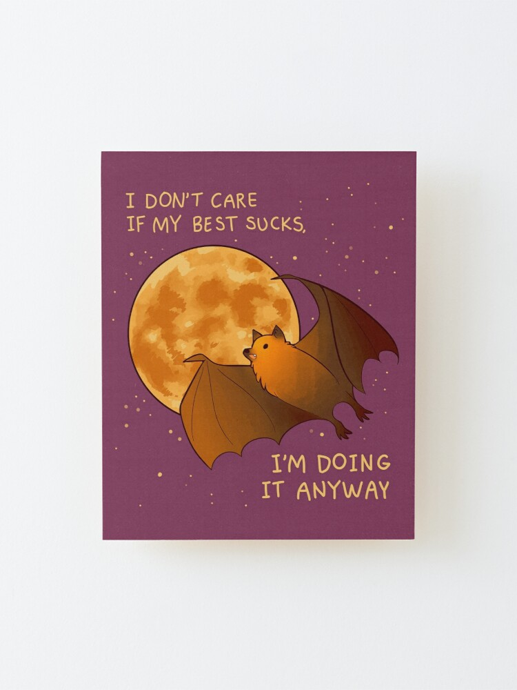 """Alternate view of """"I DON'T CARE IF MY BEST SUCKS"""" Flying Fox Bat Mounted Print"""