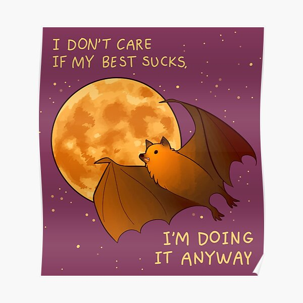 """I DON'T CARE IF MY BEST SUCKS"" Flying Fox Bat Poster"