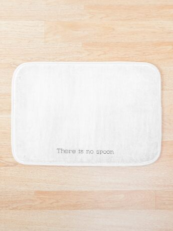 There is no spoon - Blank Bath Mat
