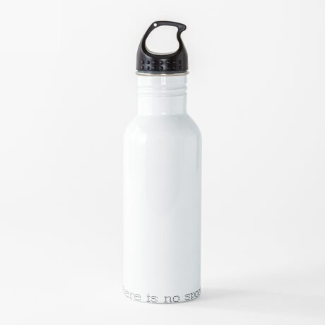 There is no spoon - Blank Water Bottle