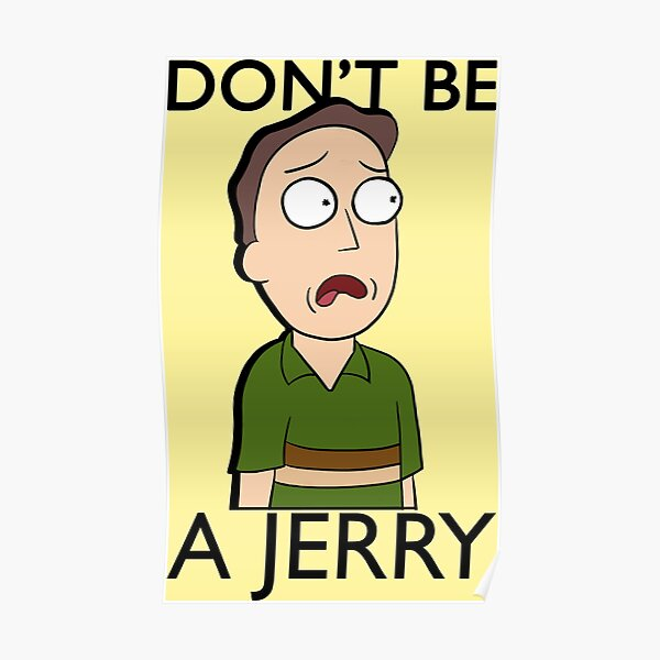 Don't Be A Jerry | Rick and Morty  Poster