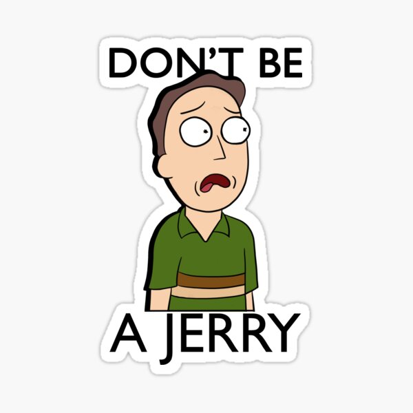 Don't Be A Jerry | Rick and Morty  Sticker
