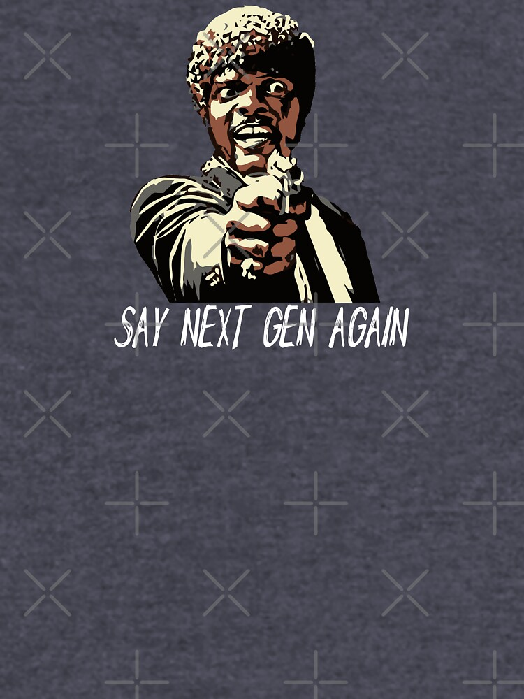 SAY NEXT GEN AGAIN by grantsewell