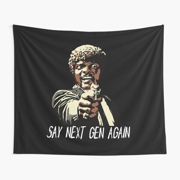 SAY NEXT GEN AGAIN Tapestry