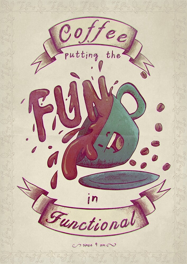 Coffee, putting the FUN in Functional by André Persechini