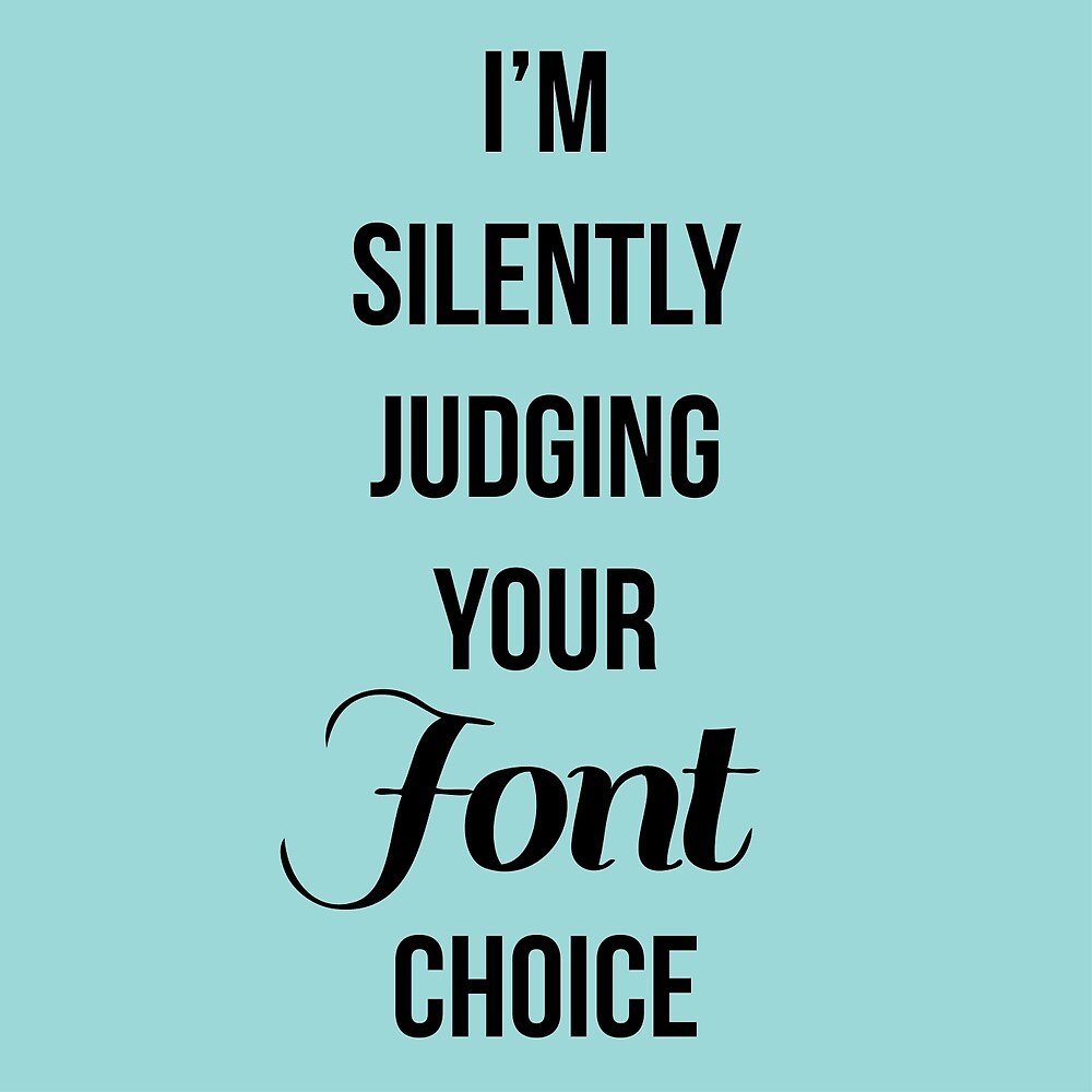 I'm silently judging your font choice by tvrdis