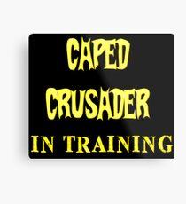Caped Crusader IN TRAINING Metal Print
