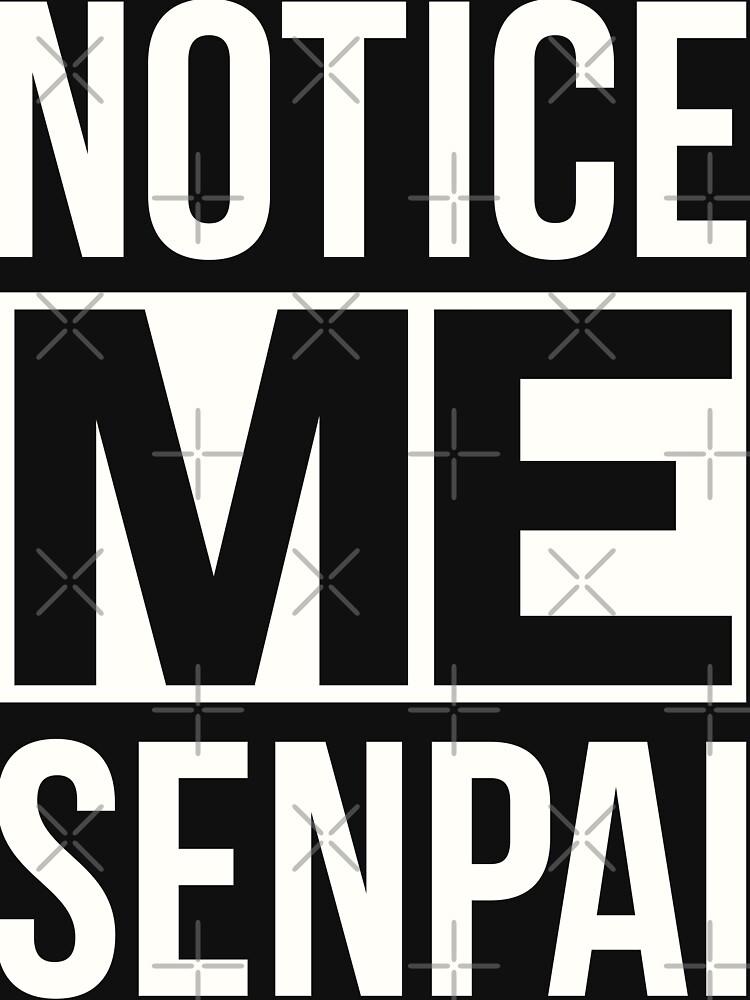 NOTICE ME SENPAI (White Ver.) | Unisex T-Shirt
