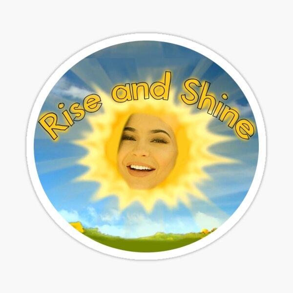 Rise and Shine Trending Kylie Meme Sticker