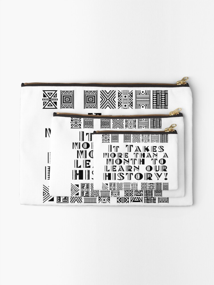 Alternate view of It takes more than a month to learn our history! Zipper Pouch