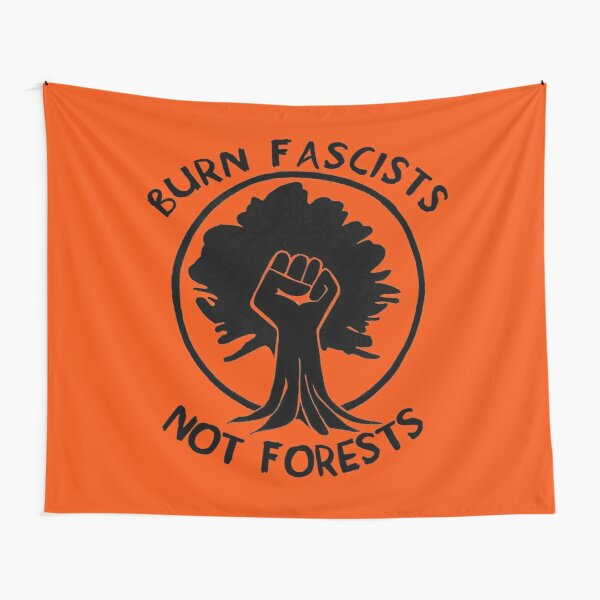 Burn Fascists Not Forests Tapestry