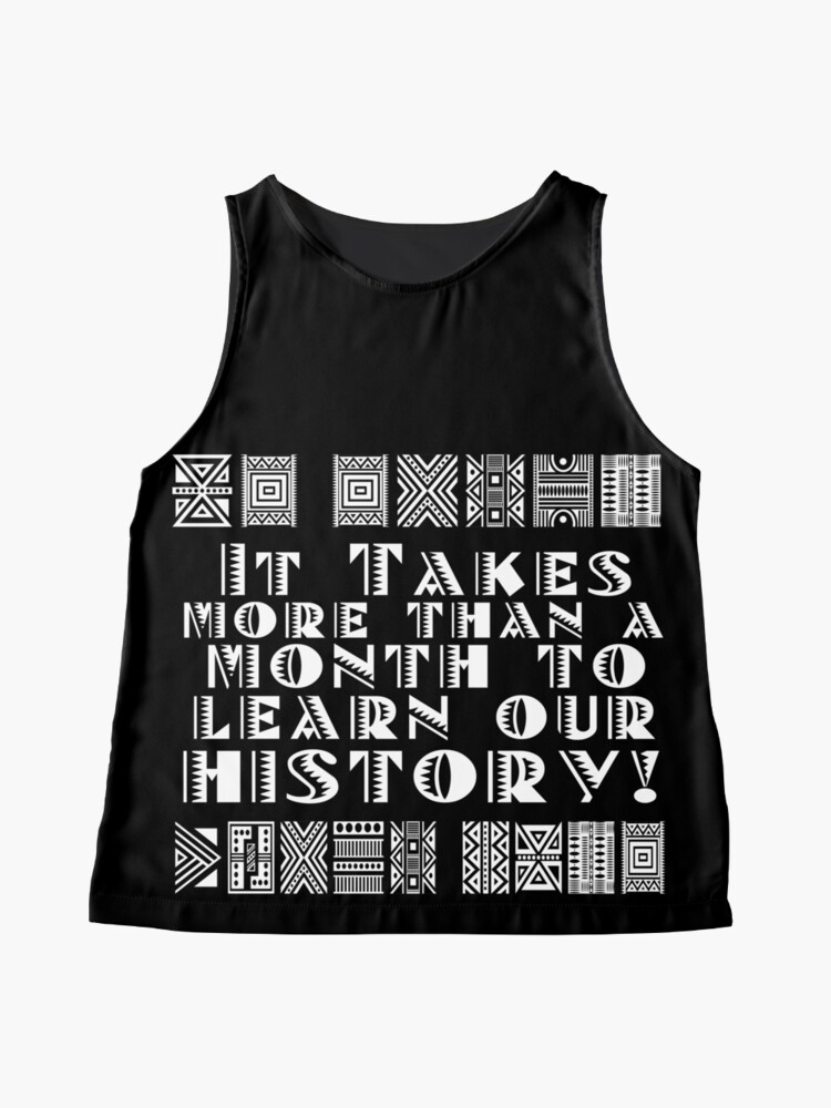 Alternate view of It takes more than a month to learn our history! Sleeveless Top