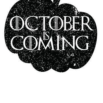 October is Coming - Black by ShouldBeAShirt