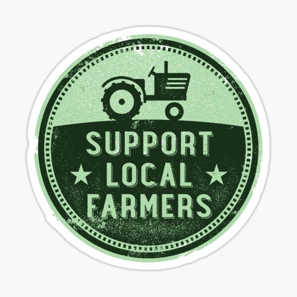 Soutenez vos agriculteurs locaux! Sticker
