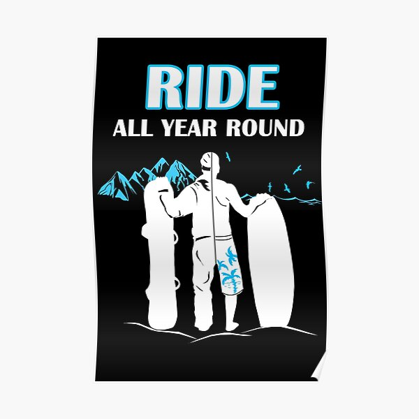 Snowboarding and Wakeboarding - Ride All Year Round! Poster