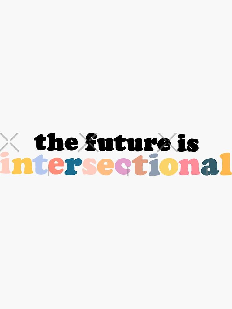 Die Zukunft ist intersektionell von DeeFuzzDesigns