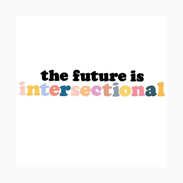 Die Zukunft ist intersektionell Fotodruck