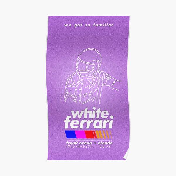 Frank Ocean/White Ferrari Poster