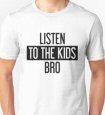 Camiseta unisex Escucha a los niños Bro