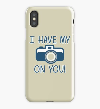 I Have My (Camera) On You! iPhone Case
