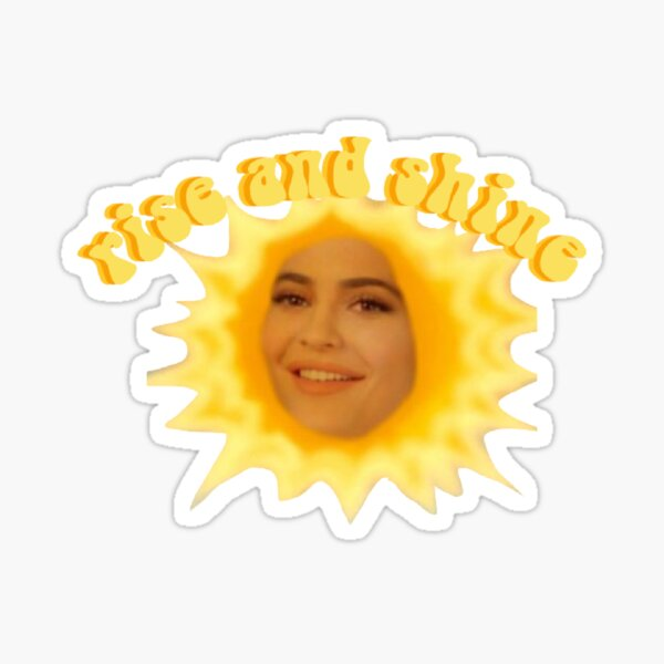 rise and shine kylie jenner Sticker