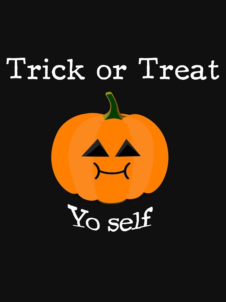 Trick or Treat Yo Self - Treat-Loving Pumpkin for Halloween by Gluttoinc